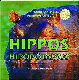 Hippos/Hipopotamos (Safari Animals / Animales De Safari