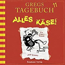 Alles Käse! (Gregs Tagebuch 11) Hörspiel von Jeff Kinney Gesprochen von: Marco Eßer