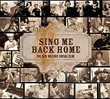 echange, troc The New Orleans Social Club, John Boutté - Sing Me Back Home