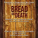 Bread or Death: Memories of My Childhood During and After the Holocaust (       UNABRIDGED) by Milton Mendel Kleinberg Narrated by Hershel Kleinberg