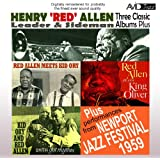 Three Classic Albums Plus (Red Allen Meets Kid Ory / We've Got Rhythm / Red Allen Plays King Oliver) [Remastered]