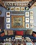 img - for Past Perfect: Richard Shapiro Houses and Gardens book / textbook / text book
