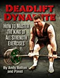 img - for Deadlift Dynamite: How To Master The King of All Strength Exercises book / textbook / text book