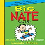Big Nate on a Roll (       UNABRIDGED) by Lincoln Peirce Narrated by Fred Berman