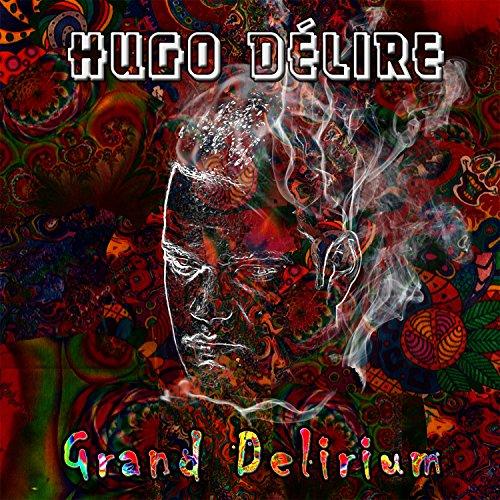 Hugo Delire - Grand Delirium (2016) [FLAC] Download