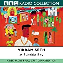 A Suitable Boy (Dramatised) Performance by Vikram Seth Narrated by Full Cast
