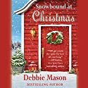 Snowbound at Christmas Audiobook by Debbie Mason Narrated by Becket Royce