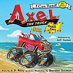Axel the Truck: Beach Race | Sharon Phillips Denslow,Brandon Dorman