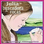 Julia la buscadora de rocas [Julie the Rockhound] | Gail Langer Karwoski