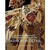 Seventeenth and Eighteenth Century Fashion in Detail