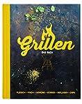 Grillen - Das Buch: Fleisch, Fisch, G...