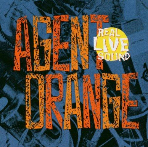 Agent Orange - Real Live Sound - Zortam Music