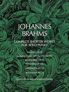 Brahms Complete Shorter Works For Solo Piano from Music Sales
