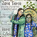 Zaria Fierce and the Enchanted Drakeland Sword Audiobook by Keira Gillett Narrated by Michele Carpenter