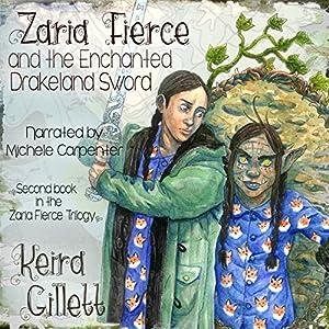 Zaria Fierce and the Enchanted Drakeland Sword Audiobook