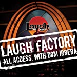 Laugh Factory Vol. 02 of All Access with Dom Irrera | Paul Rodriguez,Sunda Croonquist