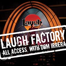 Laugh Factory Vol. 06 of All Access with Dom Irrera Performance by Russell Peters, Finesse Mitchell, Angelo Tsarouchas