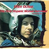 Ellen Ochoa: The First Hispanic Woman Astronaut (Great Hispanics of Our Time)