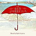 The Red Umbrella Audiobook by Christina Diaz Gonzalez Narrated by Kyle Garcia