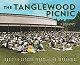 img - for The Tanglewood Picnic: Music and Outdoor Feasts in the Berkshires book / textbook / text book