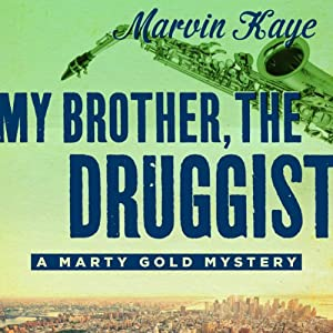 My Brother, the Druggist | [Marvin Kaye]