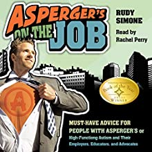 Asperger's on the Job: Must-Have Advice for People with Asperger's or High Functioning Autism and their Employers, Educators, and Advocates | Livre audio Auteur(s) : Rudy Simone Narrateur(s) : Rachel Perry