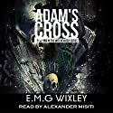 Adam's Cross: Witchfinder, Book 1 Audiobook by E.M.G. Wixley Narrated by Alexander Misiti