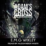 Adam's Cross: Witchfinder, Book 1 | E.M.G. Wixley