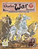 Charlie's War Illustrated: Remembering World War One