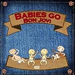 Babies Go Bon Jovi