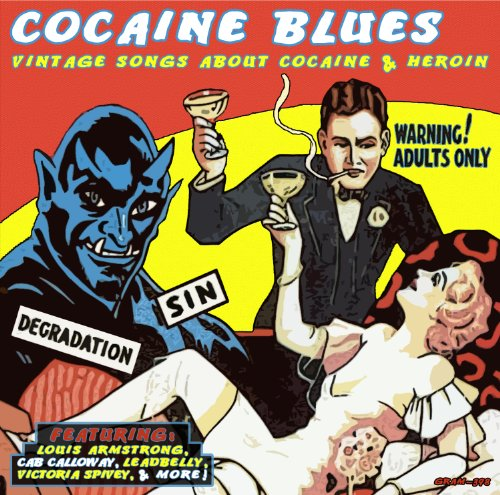 Cocaine Blues: Vintage Songs About Cocaine & Heroin by Louis Armstrong, Cab Calloway & His Cotton Club Orchestra, Champion Jack Dupree, Ella Fitzgerald and Memphis Jug Band