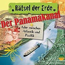 Der Panamakanal: Ader zwischen Pazifik und Atlantik (Rätsel der Erde) Hörbuch von Robert Steudtner Gesprochen von: Matthias Haase