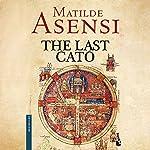 The Last Cato | Matilde Asensi