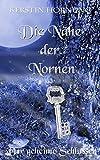 Die N�he der Nornen: Der geheime Schl�ssel - Band 3