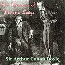 Sherlock Holmes: The Adventure of Wisteria Lodge Audiobook by Sir Arthur Conan Doyle Narrated by Daisy McLean