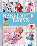 H�keln f�r Babys: Niedliche Kleidung & Accessoires f�r die Kleinsten (Die sch�nsten Kreativ-Ideen)