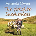 The Yorkshire Shepherdess Audiobook by Amanda Owen Narrated by Anne Dover