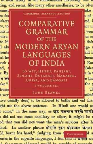 Comparative Grammar of the Modern Aryan Languages of India 3 Volume Set: To Wit, Hindi, Panjabi, Sindhi, Gujarati, Marathi, Oriya, and Bangali (Cambridge Library Collection - Linguistics)