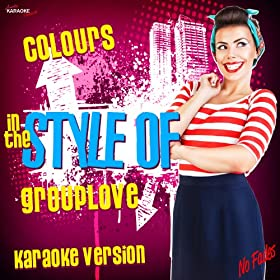 Colours (In the Style of Grouplove) [Karaoke Version