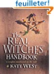 The Real Witches Handbook: A Complete...