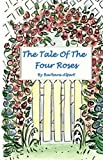 img - for The Tale Of The Four Roses book / textbook / text book
