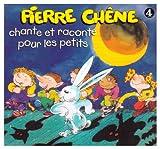 echange, troc Pierre Chene & Benoit Charvet - Chante Et Raconte Pour Les Petits /Vol.4