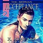 Acceptance: The Merman, Book 2   X. Aratare