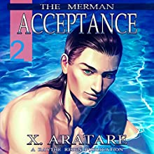 Acceptance: The Merman, Book 2 (       UNABRIDGED) by X. Aratare Narrated by Chris Patton