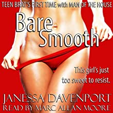 Bare Smooth: Teen Brat's First Time with the Man of the House (       UNABRIDGED) by Janessa Davenport Narrated by Marc Allan Moore