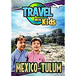 Travel With Kids: Mexico-Tulum
