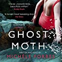 Ghost Moth Audiobook by Michèle Forbes Narrated by Michèle Forbes
