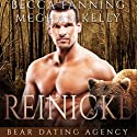 Reinicke: Bear Dating Agency, Book 5 Audiobook by Becca Fanning Narrated by Meghan Kelly