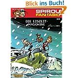 Spirou & Fantasio, Band 28: Die Eiszeit-Maschine: (Neuedition)