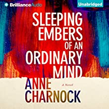 Sleeping Embers of an Ordinary Mind: A Novel (       UNABRIDGED) by Anne Charnock Narrated by Heather Wilds